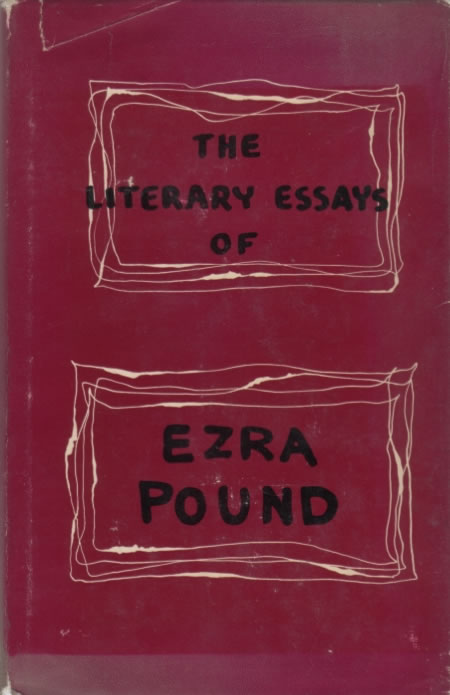 literary essays by ezra pound Literary essays of ezra pound has 431 ratings and 14 reviews jonfaith said: there were aspects of each essay in the collection (edited by ts eliot) wh.
